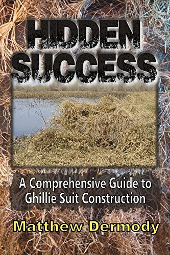 HIDDEN SUCCESS: A Comprehensive Guide to Ghillie Suit Construction by [Dermody, Matthew]