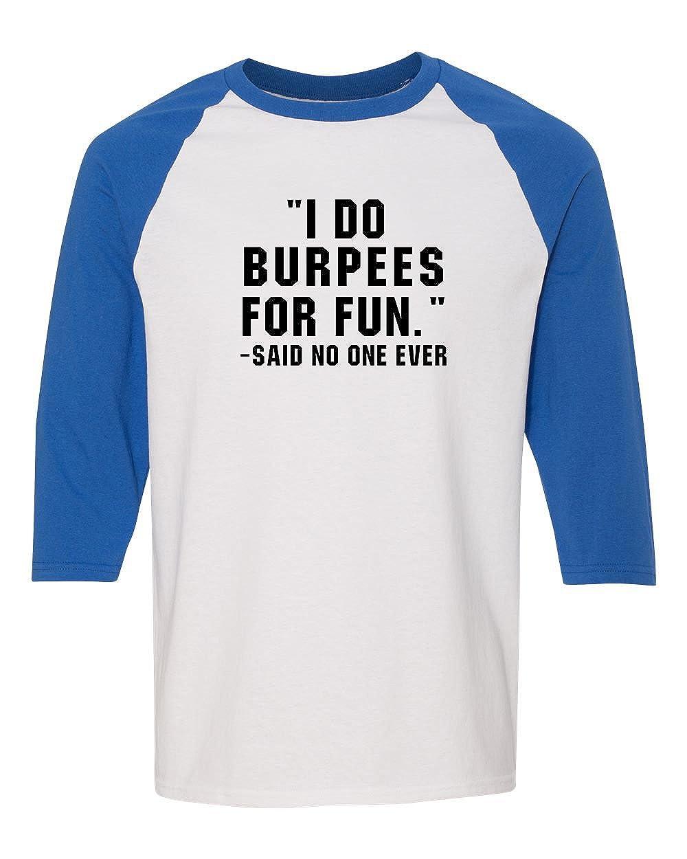 I Do Burpees for Fun 3//4 Raglan Sleeve Mens T-Shirt