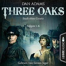 Stadt ohne Gesetz (Three Oaks 1-6) Hörbuch von Dan Adams Gesprochen von: Simon Jäger