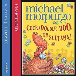 Cockadoodle Doo Mr Sultana