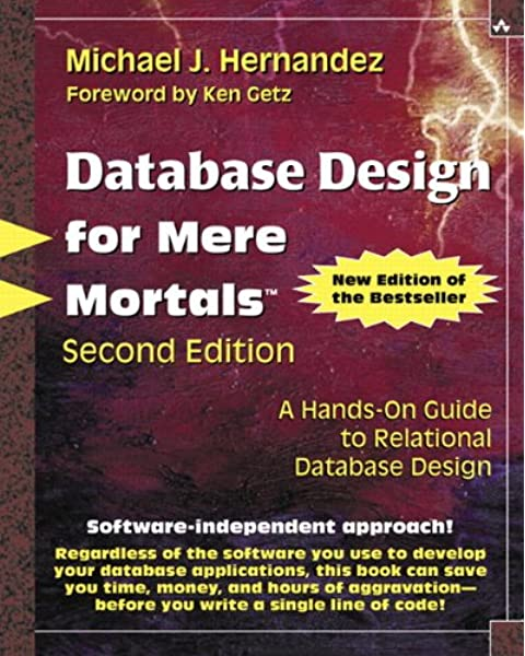 Database Design For Mere Mortals A Hands On Guide To Relational Database Design 2nd Edition Hernandez Michael J 0785342752847 Amazon Com Books