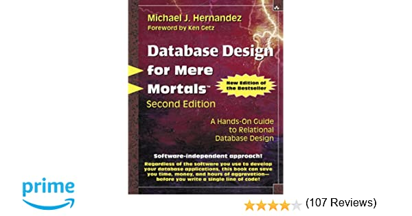 database design for mere mortals a hands on guide to relational database design 2nd edition michael j hernandez 0785342752847 amazoncom books - Relational Database Design Software