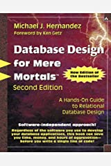 Database Design for Mere Mortals: A Hands-On Guide to Relational Database Design (2nd Edition) Paperback