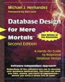 Database Design for Mere Mortals: A Hands-On Guide