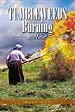 Tumbleweeds Burning a Novel, Milt Ost, 1499037325