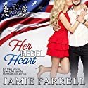 Her Rebel Heart: The Officers' Ex-Wives Club, Book 1 Audiobook by Jamie Farrell Narrated by Karen White