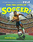 For the Love of Soccer!, Pelé, 1423115384