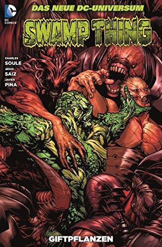 Swamp Thing: Bd. 6: Giftpflanzen