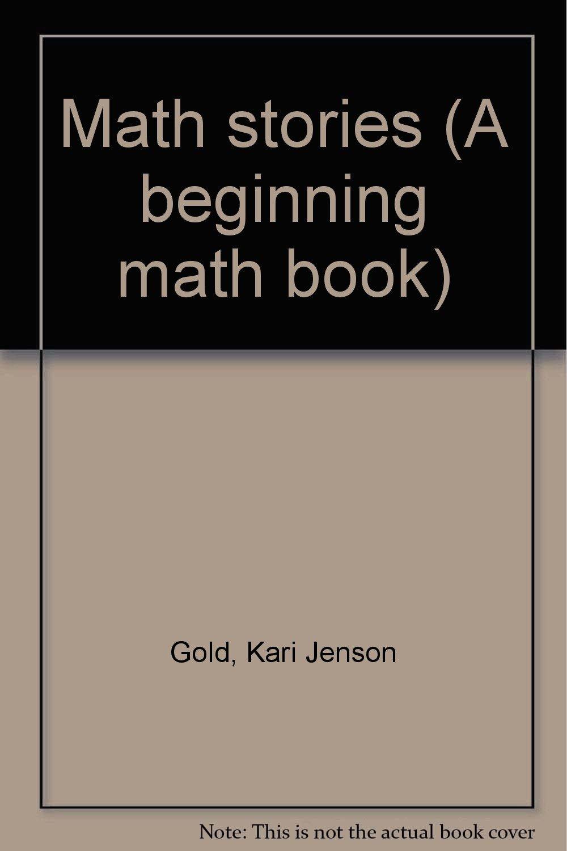 Math stories (A beginning math book): Kari Jenson Gold ...