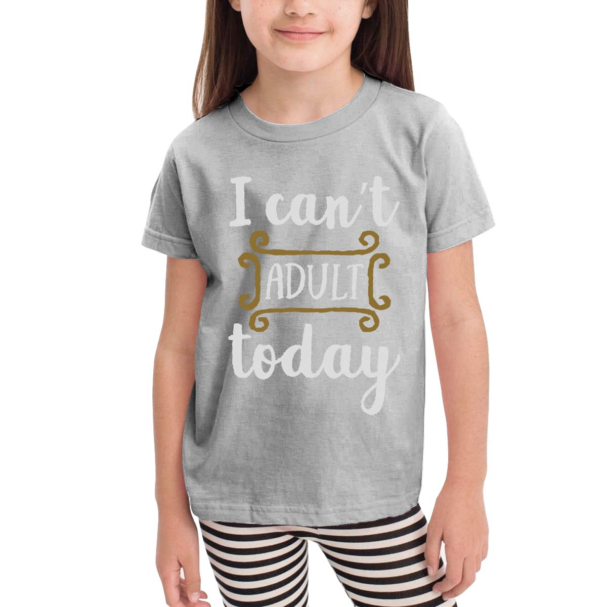 I Cant Adult Today Childrens Cotton Gray Short Sleeve Girls Tee Shirt