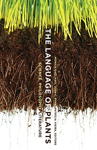 The Language of Plants: Science, Philosophy, Literature by Univ Of Minnesota Press