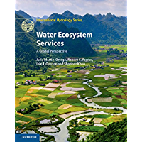 Water Ecosystem Services: A Global Perspective (International Hydrology Series) (English Edition)