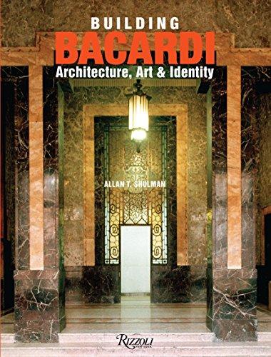 Building Bacardi: Architecture, Art & Identity