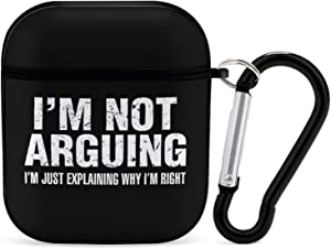 I'm Not Arguing I'm Just Explaining Why I'm Right Apple AirPods 1&2 Case Cover Silicone Bluetooth Headset Accessories Protective Hard Shockproof with Keychain