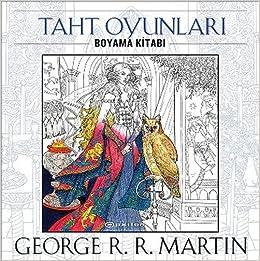Taht Oyunlari Boyama Kitabi Amazon Co Uk George R R Martin
