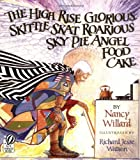 The High Rise Glorious Skittle Skat Roarious Sky Pie Angel Food Cake, Nancy Willard, 015201019X