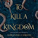 To Kill a Kingdom Hörbuch von Alexandra Christo Gesprochen von: Jacob York, Stephanie Willis