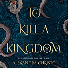 To Kill a Kingdom Audiobook by Alexandra Christo Narrated by Jacob York, Stephanie Willis