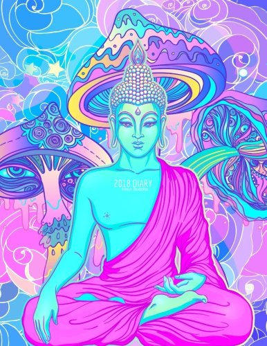 2018 Diary Neon Buddha: Weekly & Monthly Schedule Diary At A Glance | Get Things Done, School, College, Home, Work | Organizer Planner Calendar | ... Cover (Personal Organization) (Volume 17)