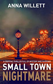 SMALL TOWN NIGHTMARE: a gripping thriller full of mystery and suspense (English Edition)