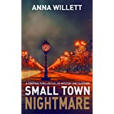 SMALL TOWN NIGHTMARE: a gripping thriller full of mystery and suspense (Lucy Hush series Book 1)