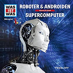 Roboter & Androiden / Supercomputer (Was ist Was 7)