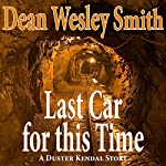 Last Car For This Time | Dean Wesley Smith