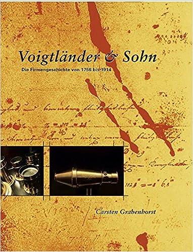 41d301a1fab Voigtländer   Sohn  Die Firmengeschichte von 1756 bis 1914  Amazon.de   Museum f. Photographie e.V.