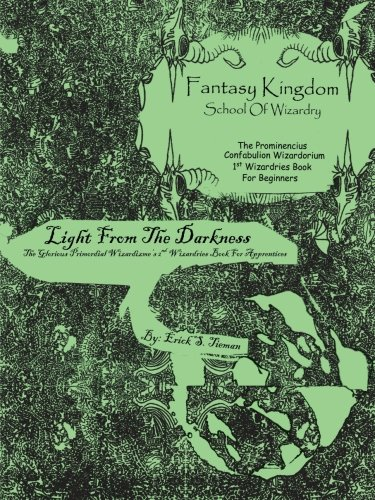 Download Fantasy Kingdom School of Wizardry The Prominencius Confabulion Wizardorium 1st Wizardries Book For Beginners: Light From The Darkness pdf
