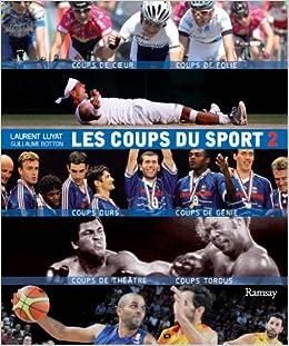 Amazon Fr Les Coups Du Sport 2 Laurent Luyat Guillaume
