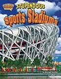 Stupendous Sports Stadiums, Michael Sandler, 1617723029