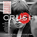 CRUSH: Writers Reflect on Love, Longing and the Lasting Power of Their First Celebrity Crush | Cathy Alter