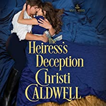The Heiress's Deception: Sinful Brides, Book 4 Audiobook by Christi Caldwell Narrated by Tim Campbell
