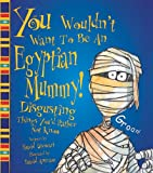 You Wouldn't Want to Be an Egyptian Mummy!, David Stewart, 0531145972