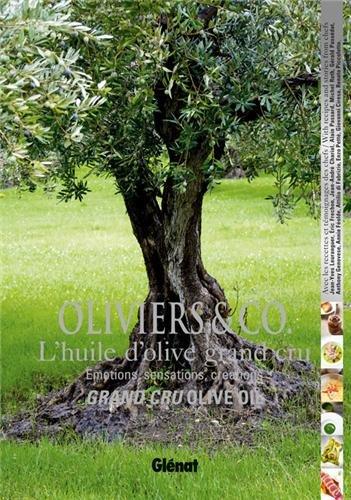 olivier & Co ; les huiles d'olives grands crus ; émotions, sensations, créations