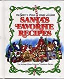 The North Pole Village Cookbook: Santa's Favorite Recipes (The Heritage Village Collection Cookbook Series)