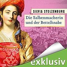 Die Salbenmacherin und der Bettelknabe (Die Salbenmacherin 2) Hörbuch von Silvia Stolzenburg Gesprochen von: Ann Vielhaben
