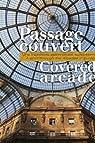 Le Passage Couvert : Une trajectoire patrimoniale européenne par de Moncan