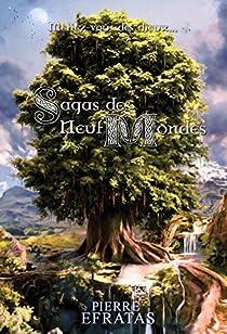 Sagas des Neuf Mondes : Intégrale par Efratas
