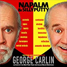 Napalm & Silly Putty Audiobook by George Carlin Narrated by George Carlin