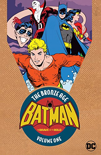 Batman in The Brave & the Bold: The Bronze Age Vol. 1 (The Brave and the Bold (1955-1983)) (Superman Batman The Brave And The Bold)