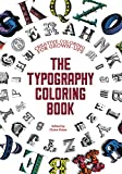 The Typography Coloring Book: Creative Coloring for Grown-ups