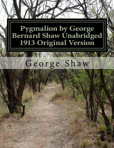 Pygmalion by George Bernard Shaw Unabridged 1913 Original Version