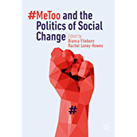 #MeToo and the Politics of Social Change