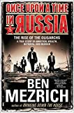Once Upon a Time in Russia: The Rise of the Oligarchs_A True Story of Ambition, Wealth, Betrayal, and Murder
