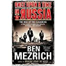 Once Upon a Time in Russia: The Rise of the Oligarchs―A True Story of Ambition, Wealth, Betrayal, and Murder