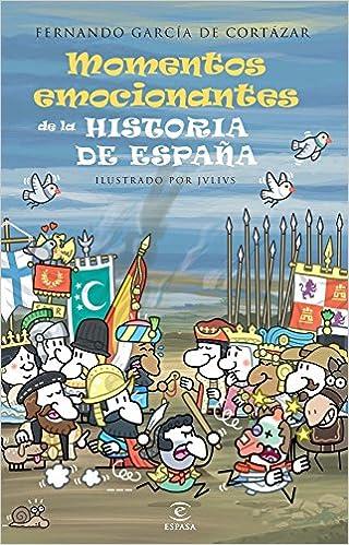 Momentos emocionantes de la historia de España LIBROS INFANTILES Y JUVENILES: Amazon.es: Fernando García de Cortázar: Libros