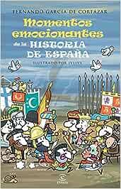 Momentos emocionantes de la historia de España LIBROS INFANTILES Y JUVENILES: Amazon.es: García de Cortázar, Fernando: Libros