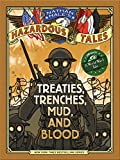 img - for Treaties, Trenches, Mud, and Blood (Nathan Hale's Hazardous Tales #4): A World War I Tale book / textbook / text book