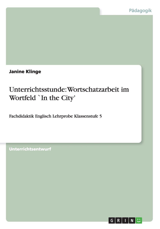 Unterrichtsstunde: Wortschatzarbeit Im Wortfeld in the City\': Amazon ...